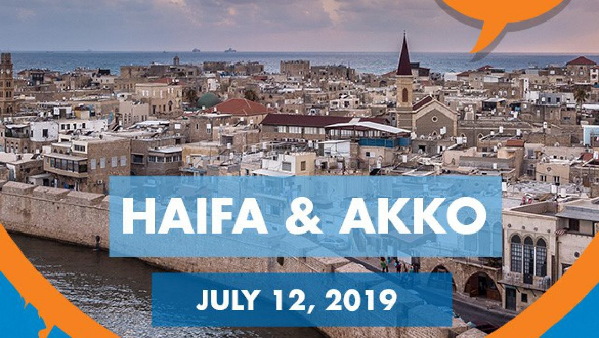 Haifa & AKKO – July 12, 2019